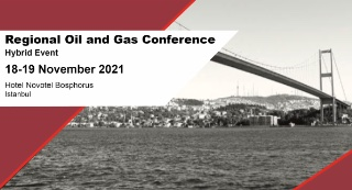 REGIONAL OIL AND GAS CONFERENCE, 18-19 NOVEMBER 2021, ISTANBUL